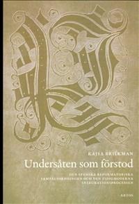 Undersåten som förstod: Den Svenska reformatoriska samtalsordningen och den tidigmoderna intergrationsprocessen
