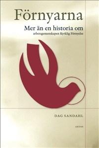 Förnyarna - Mer än en historia om arbetsgemenskapen Kyrklig Förnyelse
