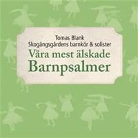 Våra mest älskade barnpsalmer - m. Skogängsgårdens barnkör och solister