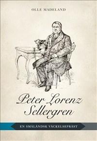 Peter Lorenz Sellergren: En småländsk väckelsepräst