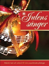 Julens sånger: Melodi, text och ackord till våra populära julsånger