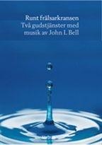 Runt Frälsarkransen: Två gudstjänster med musik av John L. Bell