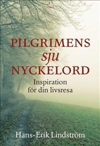 Pilgrimens sju nyckelord: Inspiration för din livsresa