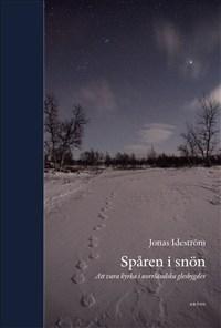 Spåren i snön: Att vara kyrka i norrländska glesbygder