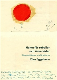 Hamn för rebeller och änkenåder: Sigtunastiftelsen och författarna