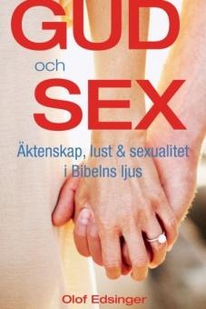 Gud och sex: Äktenskap, lust och sexualitet i Bibelns ljus