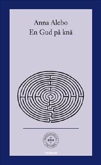 En Gud på knä: Ärkebiskopens fastebok 2016