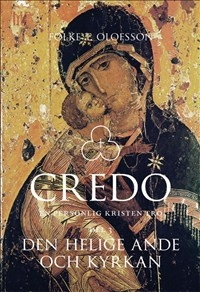 Credo - En personlig kristen tro: Del 3 Den Helige Ande och Kyrkan