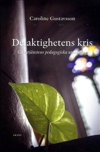 Delaktighetens kris: Gudstjänstens pedagogiska utmaning