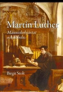Martin Luther : Människohjärtat och Bibeln
