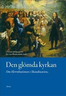 Den glömda kyrkan : Om Herrnhutismen i Skandinavien
