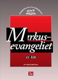 Markusevangeliet 1:1-8:26 - KNT 2a - Kommentar till Nya Testamentet