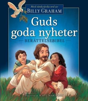 Guds goda nyheter: Berättelsebibel - Texter från Nya Folkbibeln 2015