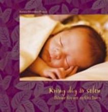 Kring dig är solen: Böner för ett nyfött barn