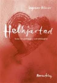 Helhjärtad: Texter om gudslängtan och kallelseglöd