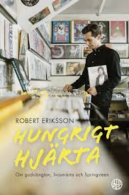 Hungrigt hjärta: Om gudslängtan, livssmärta och Springsteen
