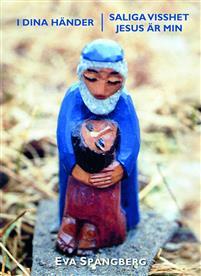 I Dina händer/Saliga visshet Jesus är min - nyutgåva
