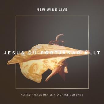 New Wine Live - Jesus Du förtjänar allt