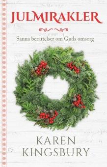 Julmirakler: sanna berättelser om Guds omsorg