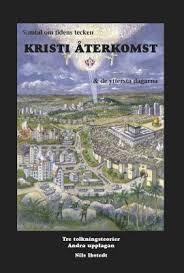 Kristi återkomst: Samtal om tidens tecken & de yttersta dagarna - Tre tolkningsteorier