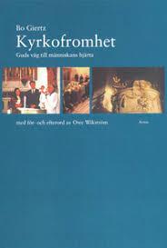 Kyrkofromhet: Guds väg till människans hjärta - Nyutgåva med för- och efterord av Owe Wikström