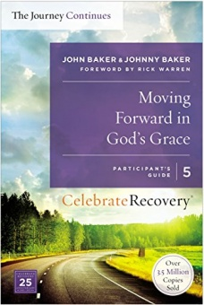 Moving forward in God's Grace:The journey continues,Participant's guide 5:A recoveryProgram Based on eight Principles from the Beatitudes