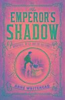 The Emperor's Shadow - Bonaparte, Betsy and the Balcombes of St Helena