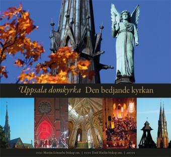Uppsala domkyrka - den bedjande kyrkan