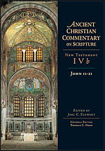 John 11-21 - New Testament IVb: Ancient Christian Commentary on Scripture (ACCS)