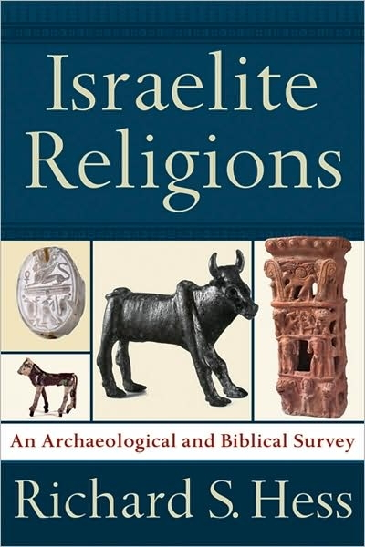 Isralite Religions: An Archaelogical and Biblical Survey