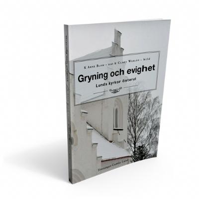 Gryning och evighet: Lunds kyrkor österut