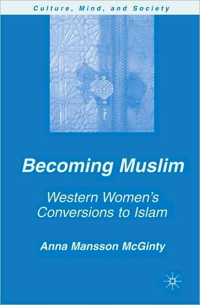 Becoming Muslim. Western Women's Conversion to Islam