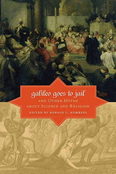 Galileo Goes to Jail: and Other Myths about Science and Religion