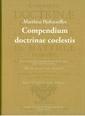 Compendium doctrinae coelestis - Utgivet med översättning, inledning och kommentarer av Bengt Hägglund + Cajsa Sjöberg