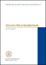 Teologi för kyrkomusiker - Perspectives in music and education No. 6