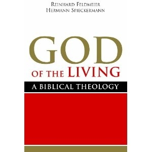 God of the Living. A Biblical Theology