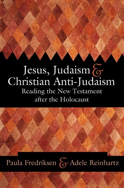Jesus, Judaism, + Christian Anti-Judaism: Reading the New Testament After the Holocaust