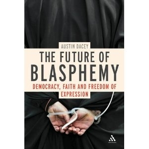 Future of Blasphemy: Speaking of the Sacred in an Age of Human Rights