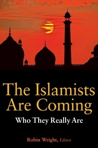 Islamists Are Coming: Who They Really Are