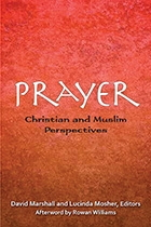 Prayer: Christian and Muslim Perspecitives