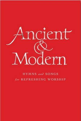 Ancient + Modern: Organ - Hymns and songs for refreshing worship