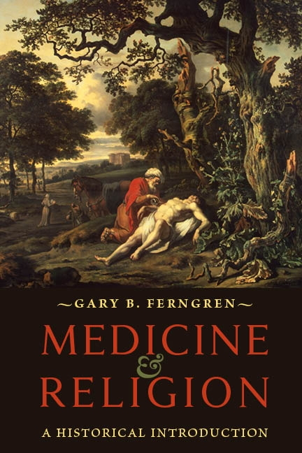 Medicine & Religion: A Historical Introduction
