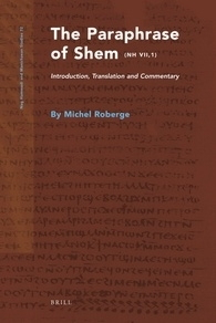 Paraphrase of Shem (NH VII,1) Introduction, Translation and Commentary - Nag Hammadi and Manichaean Studies