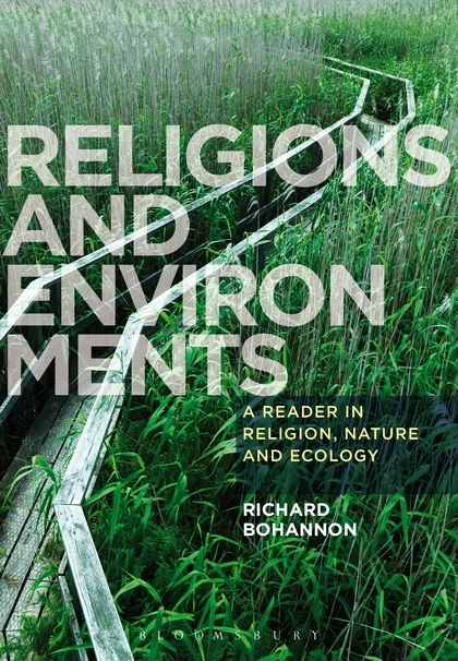Religions and Enviroment: A reader in religion, nature and ecology
