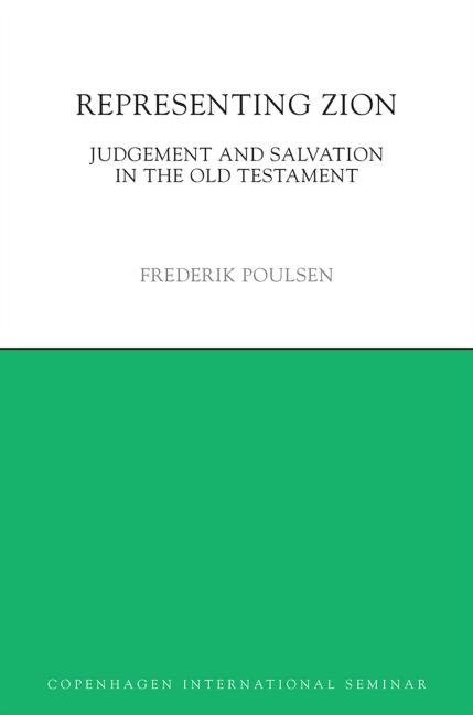 Representing Zion: Judgement and Salvation in the Old Testament (Copenhagen International Seminar)