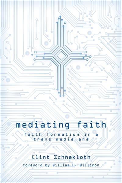 Mediating Faith: Faith Formation in a Trans-Media Era