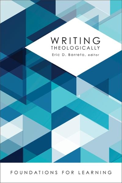 Writing Theologically: Foundations for Learning