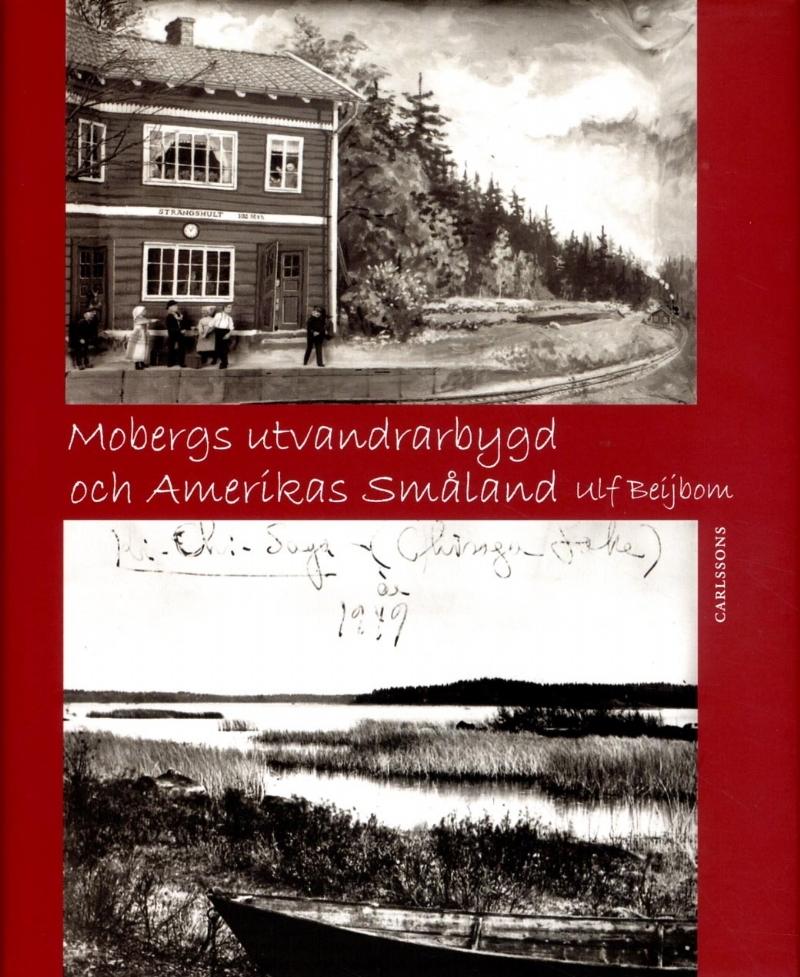 Mobergs utvandrarbygd och Amerikas Småland