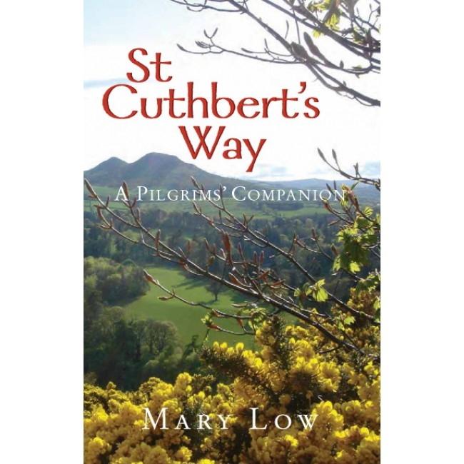 St Cuthbert´s Way: A Pilgrims´ Companion