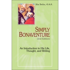 Simply Bonaventure: An Introduction to His Life, Thought, and Writing (2ND ed.)